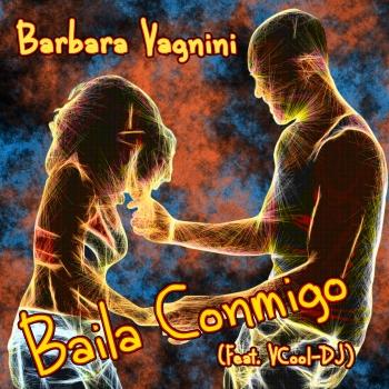 BAILA CONMIGO (FEAT. VCOOL-DJ) by BARBARA VAGNINI