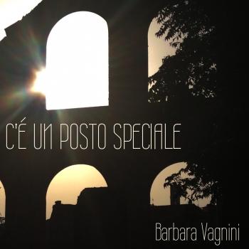 C'È UN POSTO SPECIALE by BARBARA VAGNINI